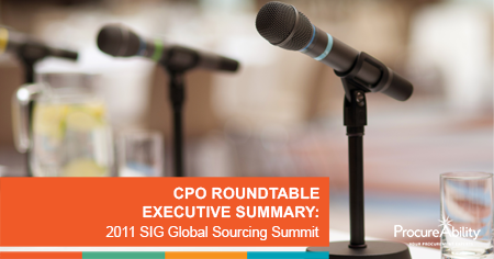 CPO Roundtable Executive Summary: 2011 SIG Global Sourcing Summit