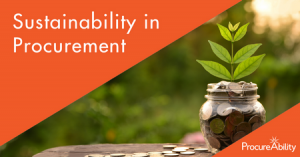 Tips for achieving a sustainable procurement organization