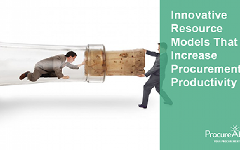 Innovative Resource Models that Increase Procurement's Productivity