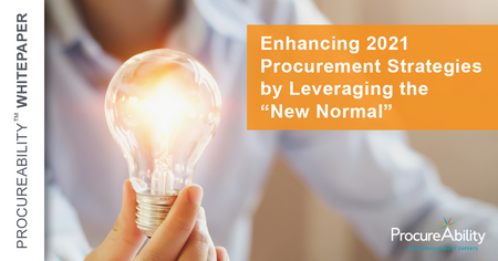 """Enhancing 2021 Procurement Strategies by Leveraging the """"New Normal"""""""